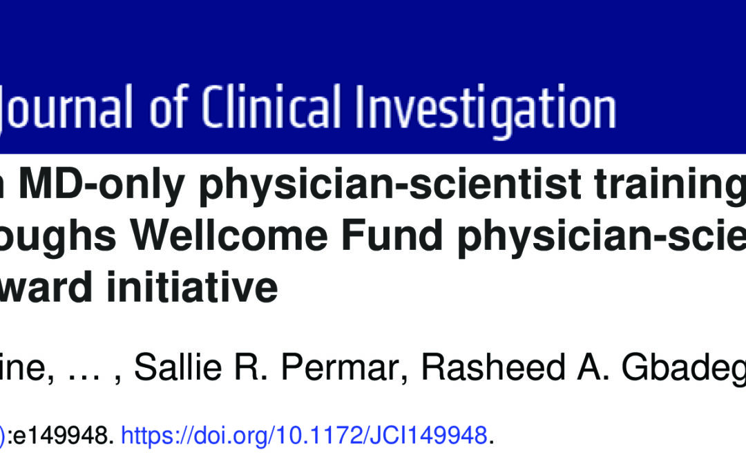Innovations in MD-only physician-scientist training: experiences from the Burroughs Wellcome Fund physician-scientist institutional award initiative